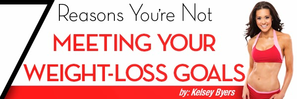 7 Reasons You're Not Meeting Your Fitness and Weight-Loss Goals